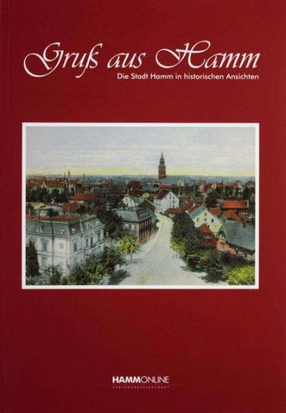 Gruß aus Hamm - Die Stadt Hamm in historischen Ansichten