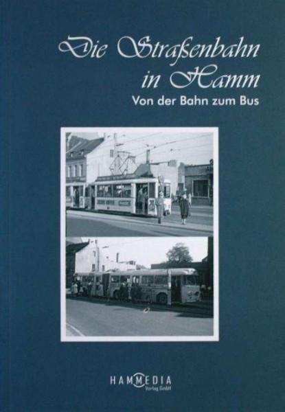 Die Straßenbahn in Hamm - Von der Bahn zum Bus
